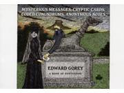 Edward Gorey: Mysterious Messages, Cryptic Cards, Coded Conundrums, Anonymous Notes Book of Postcards AA649 (Paperback)