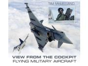 View from the Cockpit: Flying Military Aircraft (Paperback)