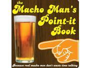 Macho Man's Point-It Book, The : Because Real Macho Men Don't Waste Time Talking: Because Real Men Don't Waste Time Talking (Board book)