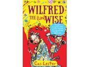 Wilfred the (Un)wise (Paperback)