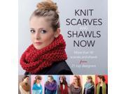 Knit Scarves and Shawls Now: More than 40 scarves and shawls from 21 top designers (Knitting) (Paperback)
