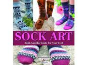 Sock Art: Bold Graphic Knits for Your Feet (Paperback)