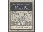 The Elements of Music: Melody, Rhythm and Harmony (Wooden Books Gift Book) (Paperback)