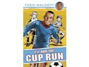 T.J. and the Cup Run (T.J. (Theo Walcott)) (Paperback) 9SIA9JS49B0812