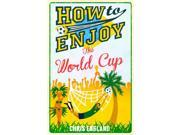 How to Enjoy the World Cup (Paperback) 9SIA9JS49G4394