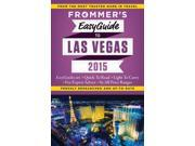Frommer's 2015 Easyguide to Las Vegas Frommer's Easyguide to Las Vegas FOL PAP/MA