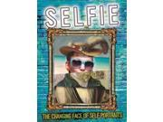 SELFIE THE CHANGING FACE OF SELF PORTRAI