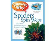 I Wonder Why Spiders Spin Webs (Paperback) 9SIABBU4VP0864