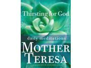 Thirsting for God: Daily Meditations Publisher: Franciscan Media Publish Date: 7/16/2013 Language: ENGLISH Pages: 227 Weight: 1.49 ISBN-13: 9781616366896 Dewey: 242/.2