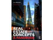 "Real Estate Concepts Binding: Paperback Publisher: Taylor & Francis Publish Date: 2014/08/25 Synopsis: ""The essential reference tool for all real estate, property, planning and construction students.Real Estate Concepts provides built environment students with an easy to use guide to the essential concepts they need to understand in order to succeed in their university courses and future professional careers"