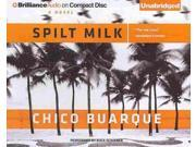 Spilt Milk Unabridged Binding: CD/Spoken Word Publisher: Brilliance Audio Publish Date: 2013/12/10 Synopsis: The renowned Brazilian author of Turbulence presents a multigenerational saga of loss and longing that follows a dying patriarch's rambling monologue to his daughter and nurses about his youth on a wealthy plantation, his philandering father, his work as a reluctant weapons dealer and his passionate courtship of the wife who abandoned him