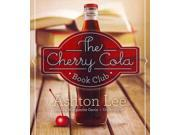 The Cherry Cola Book Club Unabridged
