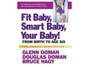 Fit Baby, Smart Baby, Your Baby! Doman, Glenn J./ Doman, Douglas/ HAGY, Bruce
