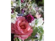 The Flower Farmer's Year Binding: Hardcover Publisher: Independent Pub Group Publish Date: 2015/02/01 Synopsis: Explains how to plant and maintain a productive flower garden and discusses how to start a cut-flower business, how to market the product, and how to plan the garden