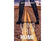 Long Trip Home Binding: Paperback Publisher: Tate Pub & Enterprises Llc Publish Date: 2014/03/18 Language: ENGLISH Pages: 233 Dimensions: 8.75 x 6.00 x 0.75 Weight: 0.70 ISBN-13: 9781629943541