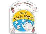 I'm a Little Teapot and Other Nursery Rhymes Carry-Me and Sing-Along BRDBK/COM