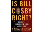 Is Bill Cosby Right? Dyson, Michael Eric