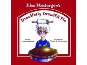 Miss Wondergem's Dreadfully Dreadful Pie Binding: Paperback Publisher: Orca Book Pub Publish Date: 2011/09/01 Synopsis: The McGrew children hate their mother's cooking and are delighted when they hear that a new bakery is opening up in town