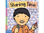 Sharing Time Toddler Tools BRDBK Binding: Hardcover Publisher: Free Spirit Pub Publish Date: 2009/08/01 Synopsis: Simple text and illustrations explain how to share