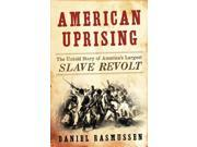 American Uprising: The Untold Story of America's Largest Slave Revolt Publisher: Harpercollins Publish Date: 1/4/2011 Language: ENGLISH Pages: 276 Weight: 1.44 ISBN-13: 9780061995217 Dewey: 976.3/03
