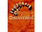 Dinosaur Eggs Discovered Discovered Binding: Library Publisher: Lerner Pub Group Publish Date: 2007/09/01 Synopsis: Recounts the discovery of a dinosaur nesting field containing a large number of eggs, describing the field work done to classify them, calculate the period of prehistory they came from, and identify the reasons why many of them never hatched