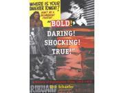 Bold! Daring! Shocking! True 9SIA9UT3XN2913