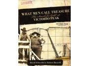 What Men Call Treasure Binding: Hardcover Publisher: Consortium Book Sales & Dist Publish Date: 2008/08/01 Synopsis: In 1937, Doc Noss--part-adventurer, part-conman--discovered fabulous treasure inside the caverns of New Mexico's Victorio Peak