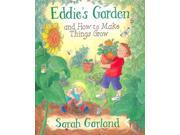Eddie's Garden and How to Make Things Grow: And How to Make Things Grow