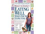 What to Expect Eating Well When You're Expecting What to Expect 9SIAA9C3WS5471