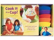 Cook It in a Cup!: Quick Meals and Treats Kids Can Cook in Silicone Cups 9SIV0UN4FE2985