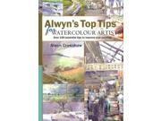Alwyn's Top Tips for Watercolour Artists (Top Tips) 9SIV0UN4FX5291