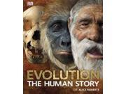 Evolution Binding: Hardcover Publisher: Dk Pub Publish Date: 2011/08/15 Synopsis: Traces the development of humans over the past eight million years, providing information on the changes in physical anatomy that have occurred over time and depicting man's evolution from tree-dwelling primates to modern humans