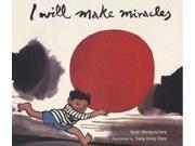 I Will Make Miracles 9SIA9UT3XR1741