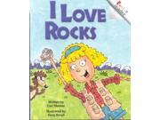 I Love Rocks Rookie Readers Binding: Paperback Publisher: Scholastic Library Pub Publish Date: 2001/09/01 Synopsis: A child rhapsodizes about rocks from big to small and precious to commonplace