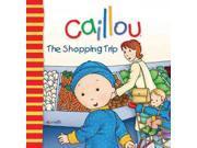Caillou: The Shopping Trip (caillou)