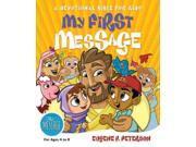 My First Message Peterson, Eugene H./ Corley, Rob (Illustrator)/ Bancroft, Tom (Illustrator)