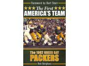 "The First America's Team Binding: Paperback Publisher: Pgw Publish Date: 2011/10/18 Synopsis: ""The 1962 Green Bay Packers are still considered one of the most successful teams in the history of the National Football League"