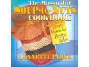 The Mason Jar Soup-To-Nuts Cookbook Parks, Lonnette