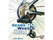 Gears Go, Wheels Roll (a  Books)