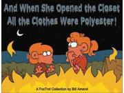 And When She Opened the Closet, All the Clothes Were Polyester: A Foxtrot Collection (Foxtrot Collection)