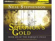 Solomon's Gold The Baroque Cycle Unabridged Binding: CD/Spoken Word Publisher: Brilliance Audio Publish Date: 2011/11/22 Language: ENGLISH Dimensions: 5.50 x 6.25 x 1.00 Weight: 0.64 ISBN-13: 9781455857579 Book Type: FICTION
