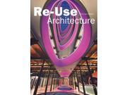 Re-Use Architecture Architecture in Focus Van Uffelen, Chris