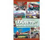 Classic Diners of Massachusetts Binding: Paperback Publisher: Arcadia Pub Publish Date: 2011/10/20 Language: ENGLISH Pages: 158 Dimensions: 9.25 x 6.25 x 0.50 Weight: 0.60 ISBN-13: 9781609493233