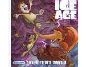 Where There's Thunder Ice Age Monroe, Caleb/ Paroline, Shelli (Illustrator)/ Lamb, Braden (Illustrator)