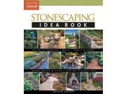 Stonescaping Idea Book Taunton's Idea Book Series Binding: Paperback Publisher: Taunton Pr Publish Date: 2006/03/07 Synopsis: Filled with hundreds of beautiful photographs and ideas, this colorful series of design handbooks for the do-it-yourselfer inspires readers with creative ideas for every taste and budget and innovative solutions to a variety of home decor, landscaping, and outdoor living challenges