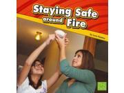 Staying Safe Around Fire First Facts Raatma, Lucia