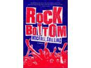 Rock Bottom 1 Binding: Paperback Publisher: Little Brown & Co Publish Date: 2009/01/09 Synopsis: Once on their way to the glittering heights of the rock music world, the four members of Blood Orphans, along with their coke-fueled female manager, find themselves in Amsterdam, washed up after a dismal European tour