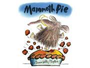 Mammoth Pie Binding: Hardcover Publisher: Trafalgar Square Books Publish Date: 2008/02/07 Synopsis: A hungry caveman sees a mammoth and enlists his friends to help him devise a way to catch it so that he can make a mammoth pie