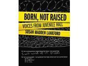 Born, Not Raised 9SIV0UN4FT2277