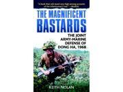 The Magnificent Bastards: The Joint Army-Marine Defense of Dong Ha, 1968 9SIV0UN4FK7808
